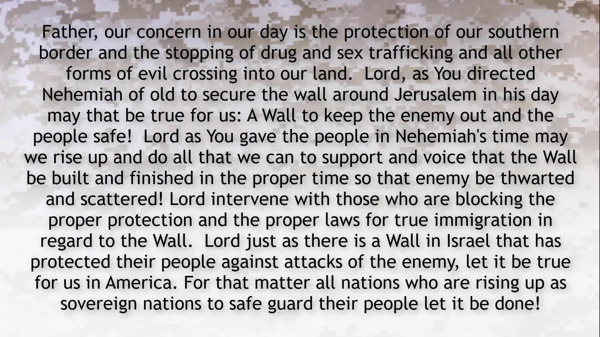 PRAYER FOCUS IN ONE ACCORD WE SAY BUILD THE WALL AS GOD HAS PLANNED FOR US!